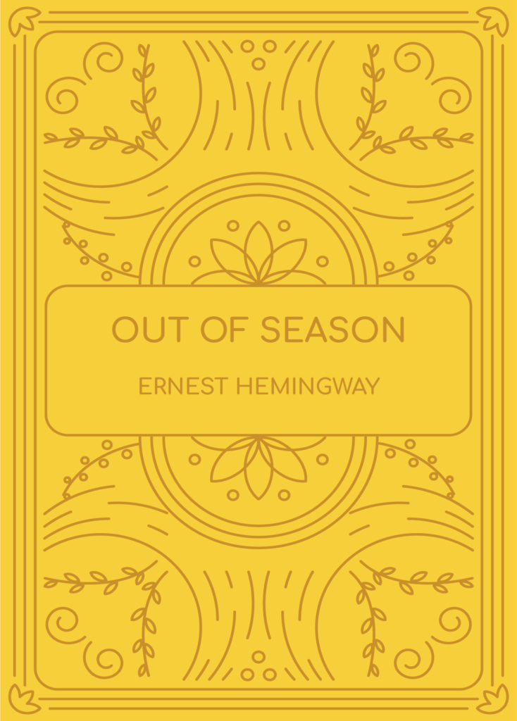 Out of Season by Ernest Hemingway